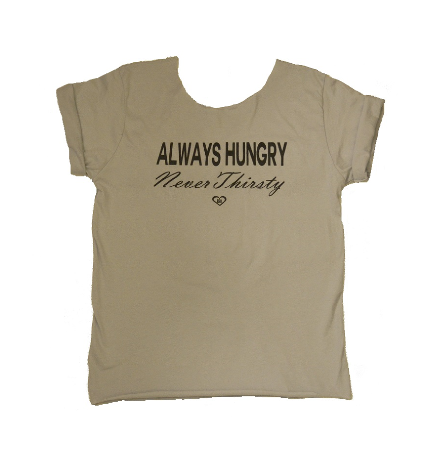 Image of Always Hungry Never Thirsty Tee
