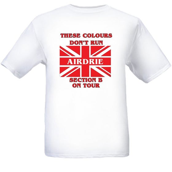 Image of Airdrie, These Colours Don't Run, Section B On Tour T-Shirts.