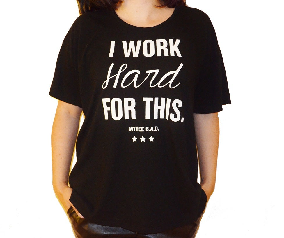Image of 'Work Hard For This' Oversized Tee