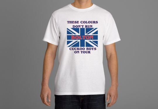 Image of These Colours Don't Run, Bolton Cuckoo Boys On Tour, Casuals/Hooligans/Ultras T-shirt.