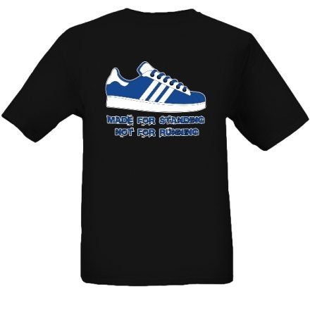 Image of Blue & White Made For Standing Not Running T-Shirt. Casuals/Ultras/Hooligans.