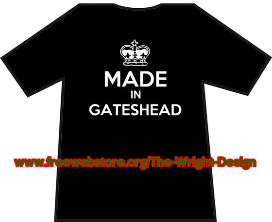 Image of Made In Gateshead T-shirts.