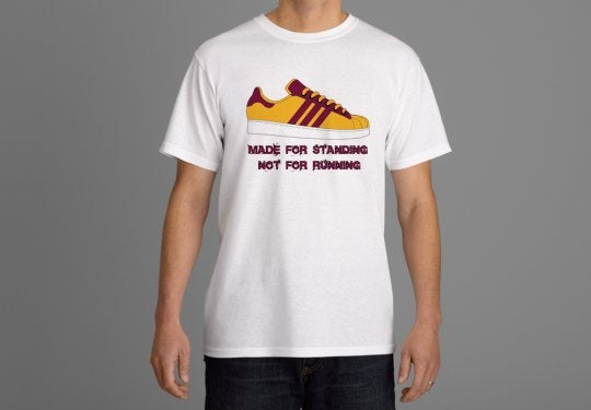 Image of Claret & Amber Made for standing not running T-Shirts.