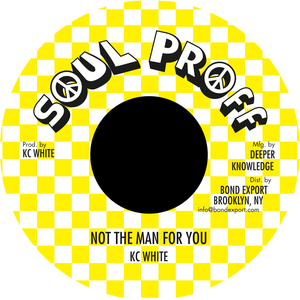 """Image of KC White - Not the Man For You 7"""" (Soul Proff)"""