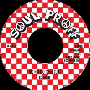 "Image of KC White - No No No (2nd cut) 7"" (Soul Proff)"