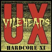 Image of U.X. Vileheads - Hardcore XI LP