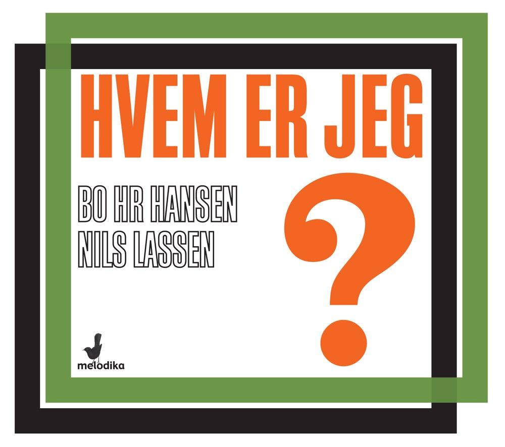Image of Bo hr. Hansen & Nils Lassen: Hvem er jeg [cd]