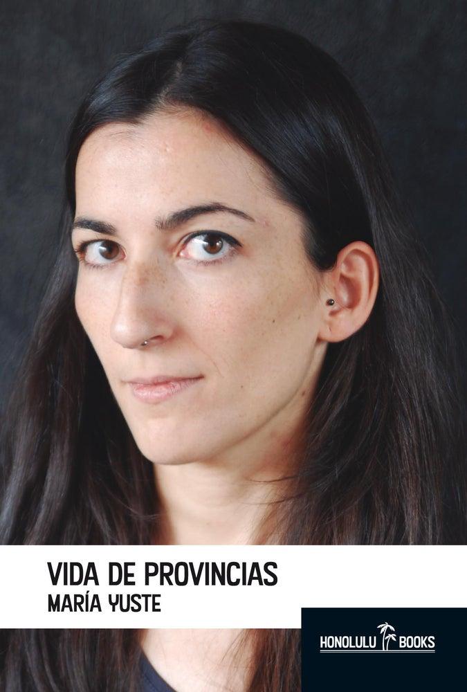 Image of VIDA DE PROVINCIAS de María Yuste (Autoficción)