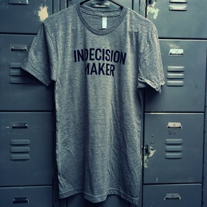 Image of Indecision Maker Tee