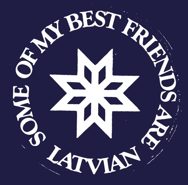 Image of Some of my best friends are Latvian