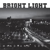 """Image of BRIGHT LIGHT - Mind And Soul 7"""""""