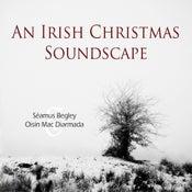 Image of Seamus Begley & Oisin Mac Diarmada - An Irish Christmas Soundscape
