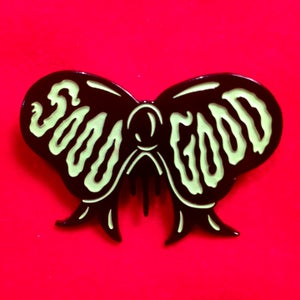 """Image of """"Sooo Good"""" Glow Enamel Pin"""