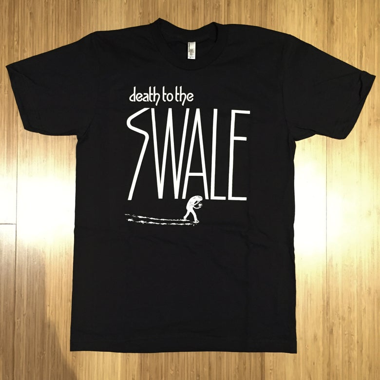 Image of Death to the Swale T-Shirt