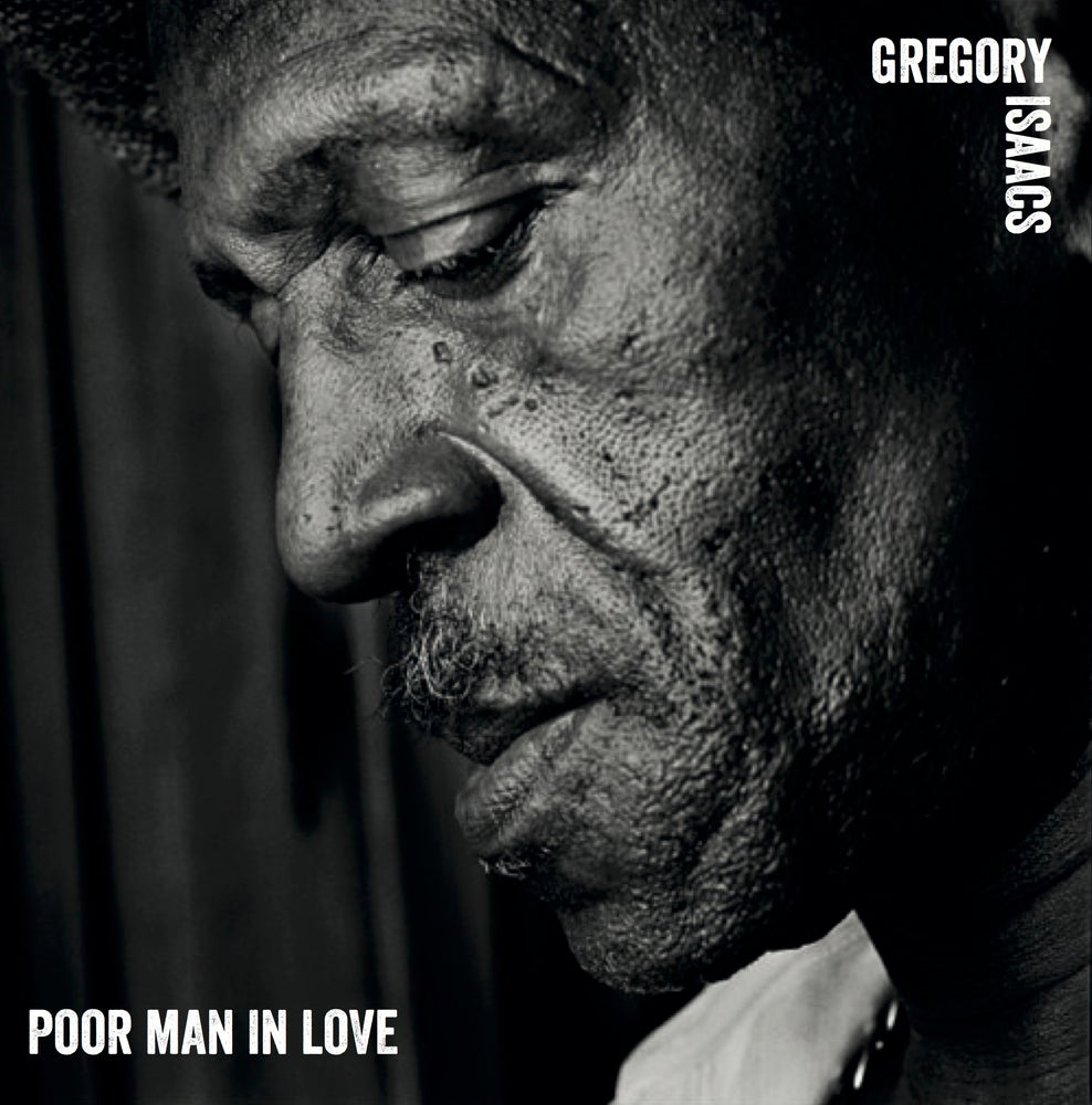 Image of Gregory Isaacs + Sly & Robbie = Poor Man In Love 12""