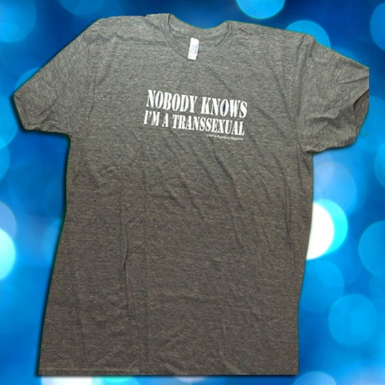 """Image of """"NOBODY KNOWS I'M A TRANSSEXUAL"""" T-shirt"""