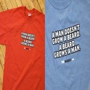 "Image of ""A man doesn't grow a beard. A beard grows a man."""