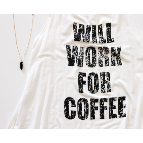 Image of Will Work For Coffee Tank
