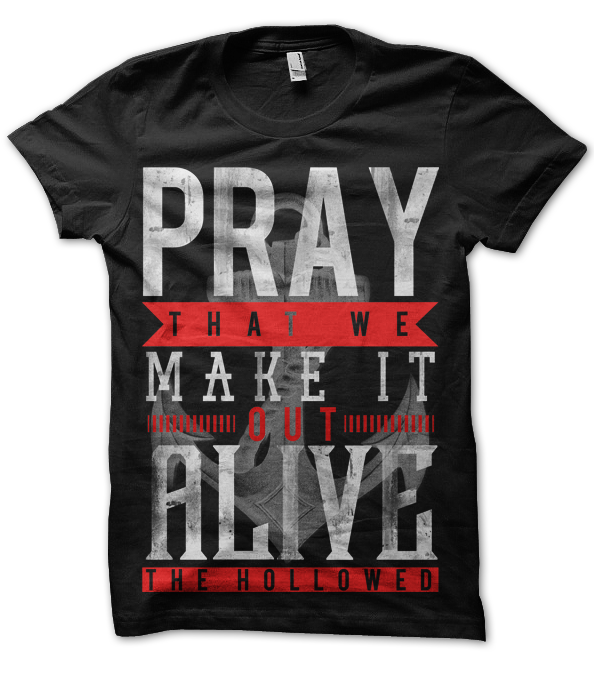 """Image of """"Pray That We Make It Out Alive"""" - T-Shirt"""