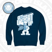 Image of Get Your Weight Up - Crewneck ( Navy blue Crew Neck - legend blue/white print )