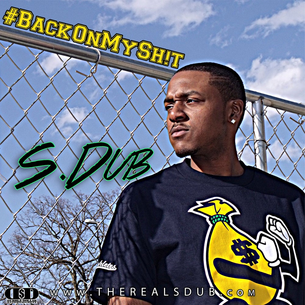 "Image of S.Dub ""Back On My Shit"" CD"