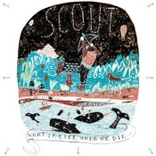"""Image of Scout - What, If Like, When We Die 7"""" PRE-ORDER - Due Mid March"""