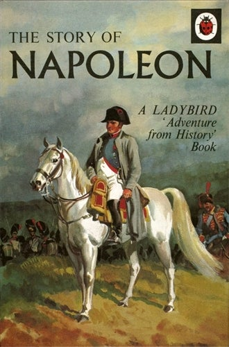 Image of The Story of Napoleon: A Ladybird Adventure from History Book