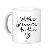 "Image of ""More Bounce"" Mug"