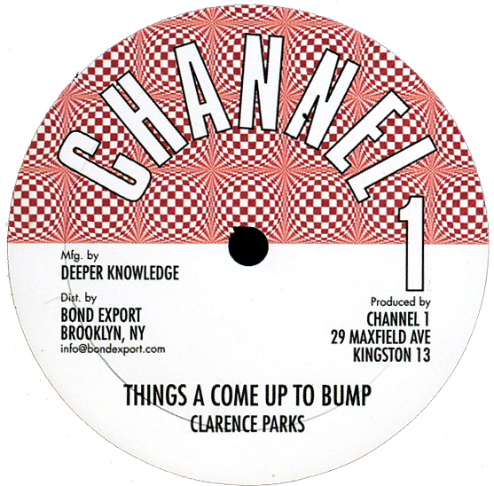 """Image of Clarence Parks - Things a Come Up To Bump 10"""" (Channel 1)"""