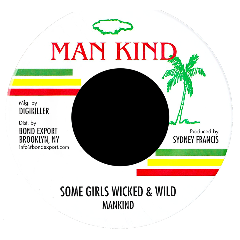 "Image of Mankind - Some Girls Wicked & Wild 7"" (Man Kind)"