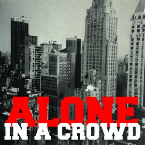 Image of Alone in a Crowd - S/T