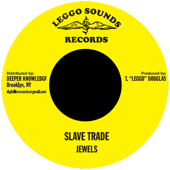 "Image of Jewels - Slave Trade 7"" (Leggo Sounds)"
