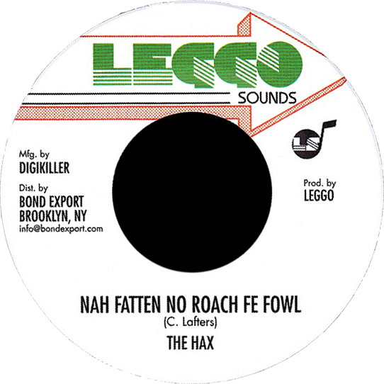 "Image of The Hax - Nah Fatten No Roach Fe Fowl 7"" (Leggo Sounds)"