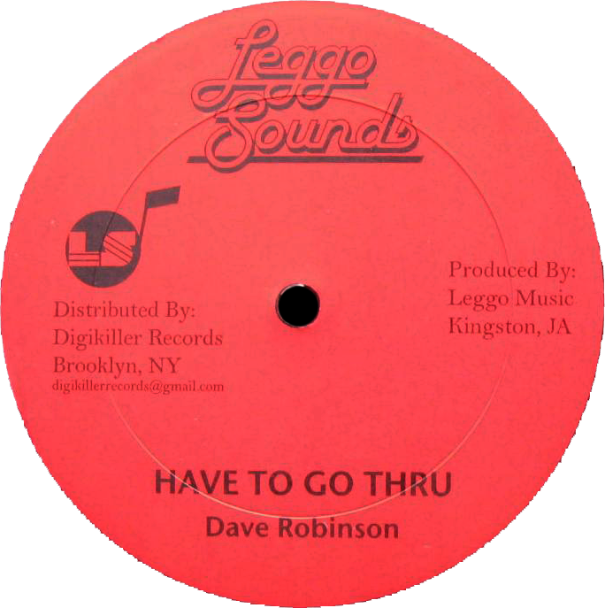 "Image of Dave Robinson - Have To Go Thru 12"" (Leggo Sounds)"