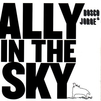 "Image of Bosco and Jorge ""Ally In The Sky"" CD"