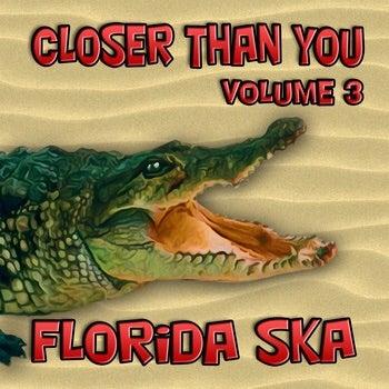 Image of FLSKA07 - Various Artists, 'Closer Than You, Vol. 3 - Florida Ska' Digipack CD (2 Disc Set)