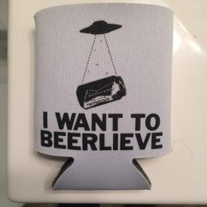 Image of I Want To Beerlieve - beer koozie