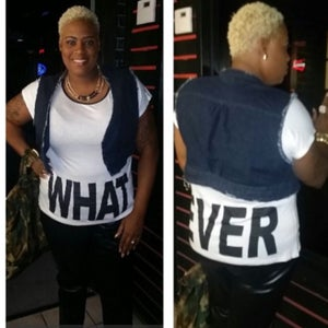 """Image of """"What Ever"""" T-Shirt"""