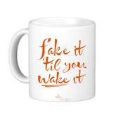 "Image of ""Fake It"" Mug"