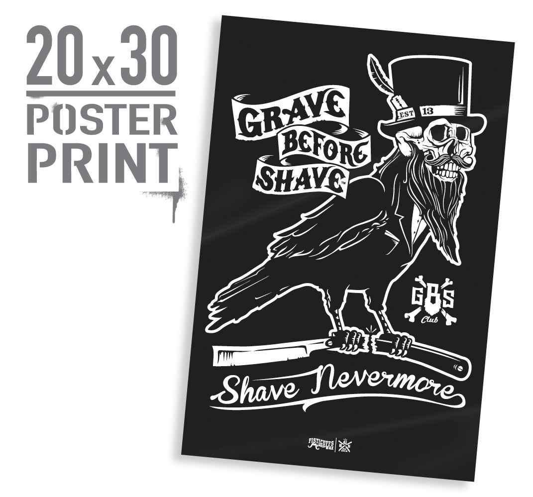 fisticuffs llc grave before shave gbs shave nevermore poster print. Black Bedroom Furniture Sets. Home Design Ideas