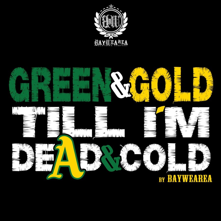 Image of Green and Gold Till I'm dead and Cold Tee Shirt