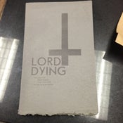 Image of Lord Dying letterpressed broadside