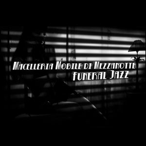 Image of Macelleria Mobile di Mezzanotte - Funeral Jazz - CD