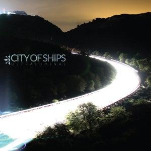 Image of City of Ships - Ultraluminal CD (Digi) *PREORDER