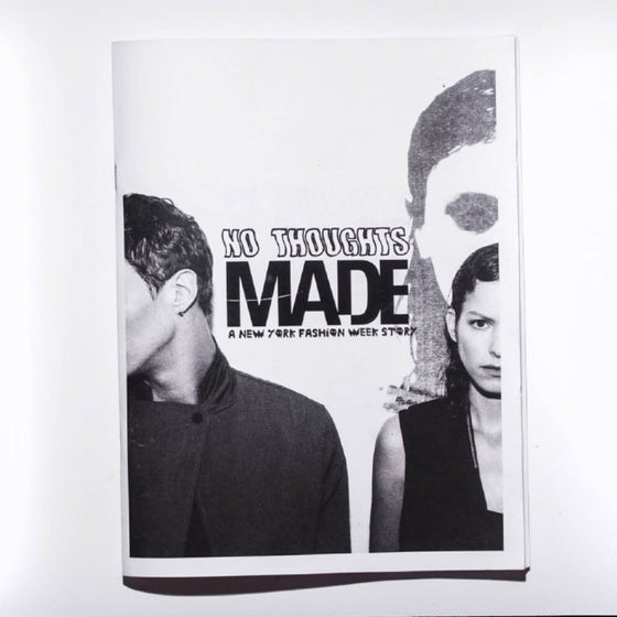 Image of MADE BY NO THOUGHTS: A NEW YORK FASHION WEEK STORY