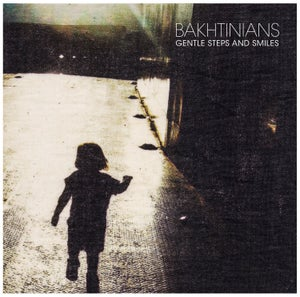Image of Bakhtinians - Gentle Steps and Smiles LP