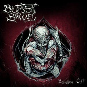 Image of BURST BOWEL Repelled Gift CD OUT NOW !!!