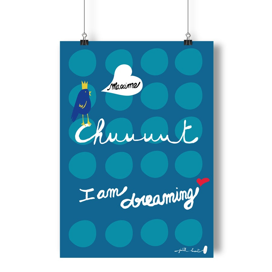 Image of Affiche chut I am dreaming PERSONNALISABLE