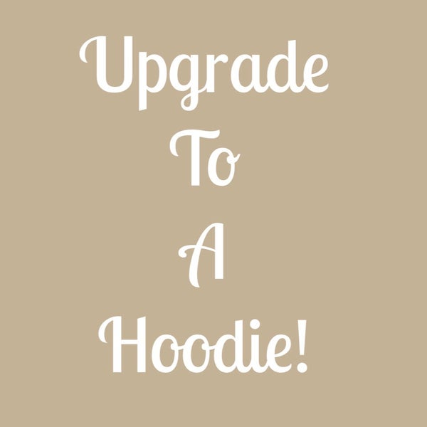 Image of Upgrade to a Hoodie