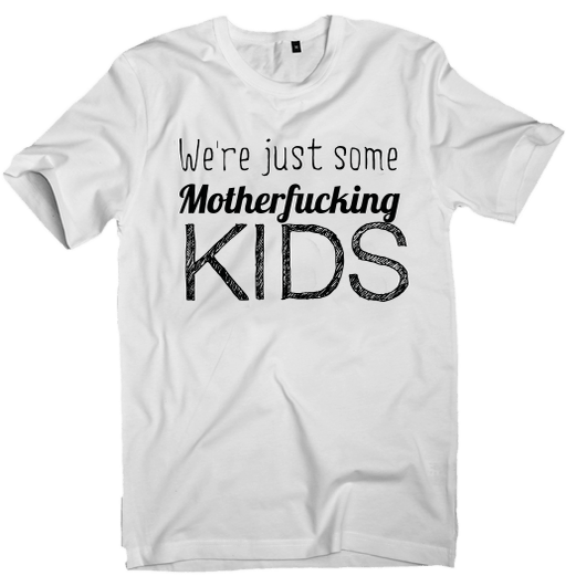 Image of We're just some motherfucking Kids graphic T-shirt (UNISEX)